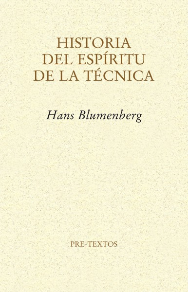Historia del espíritu de la técnica de Hans Blumenberg